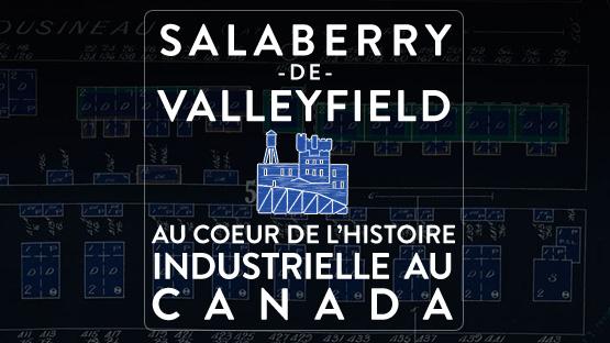 Exposition virtuelle : Salaberry-de-Valleyfield au coeur de l'histoire industrielle au Canada